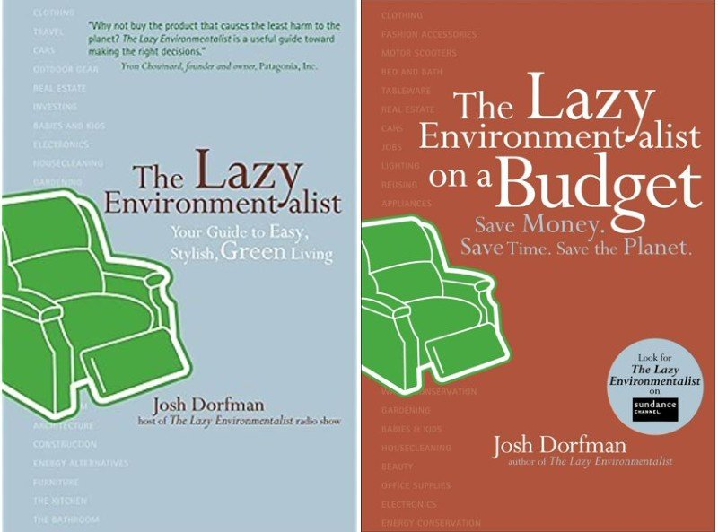 Lazy Environmentalist Guide Books To Easy Stylish Sustainable Living Green